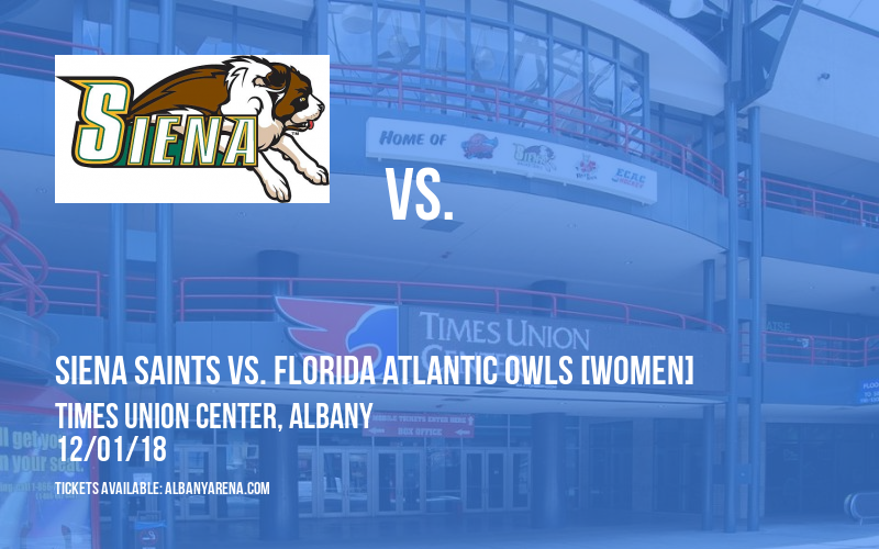 Siena Saints vs. Harvard Crimson & Siena Saints vs. Florida Atlantic Owls [WOMEN] at Times Union Center