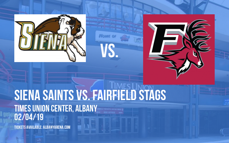 Siena Saints vs. Fairfield Stags at Times Union Center