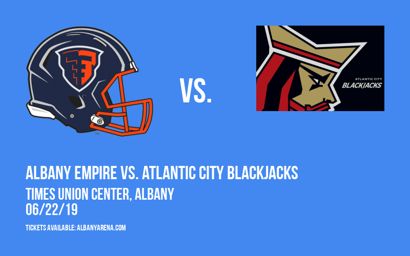 Albany Empire vs. Atlantic City Blackjacks at Times Union Center