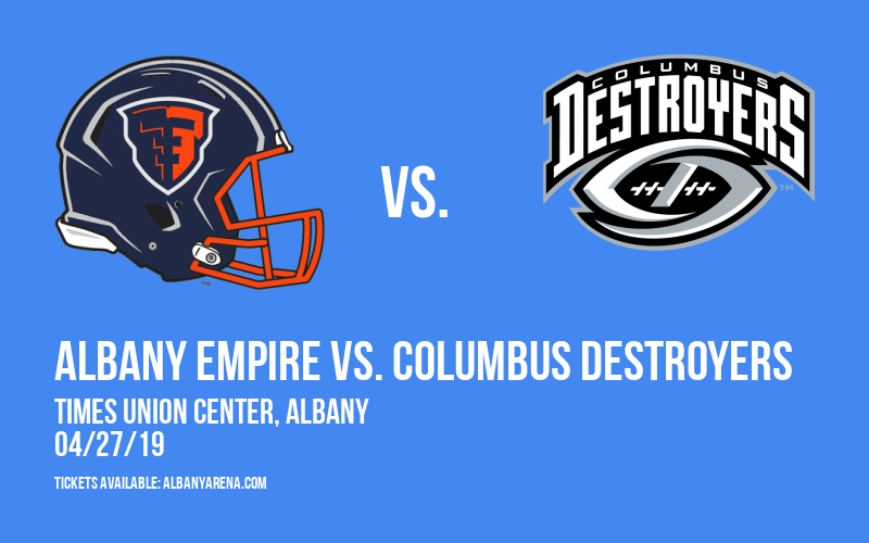 Albany Empire vs. Columbus Destroyers at Times Union Center
