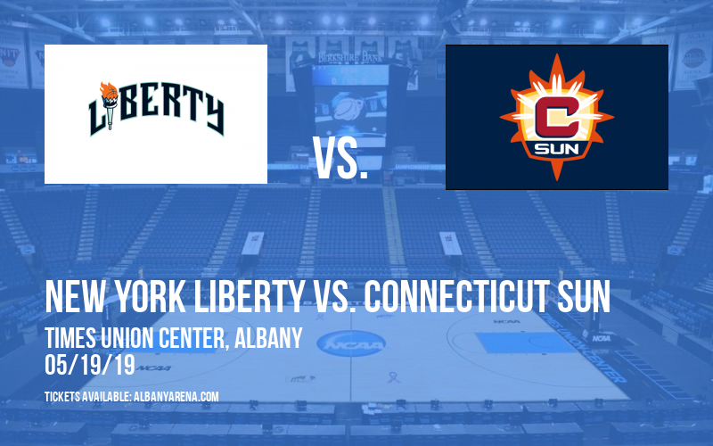 New York Liberty vs. Connecticut Sun at Times Union Center