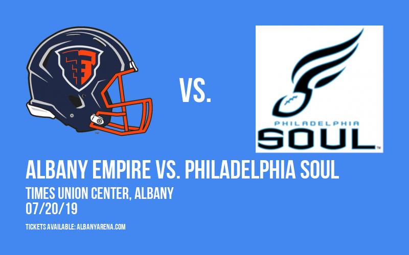 Albany Empire vs. Philadelphia Soul at Times Union Center