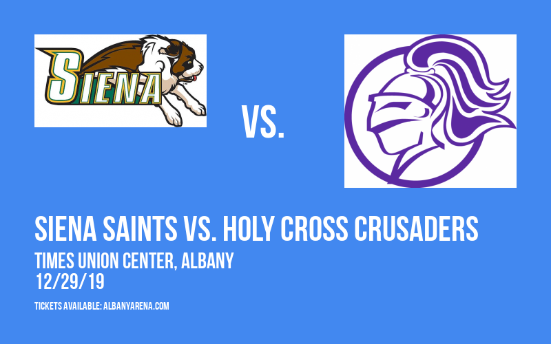 Siena Saints vs. Holy Cross Crusaders at Times Union Center