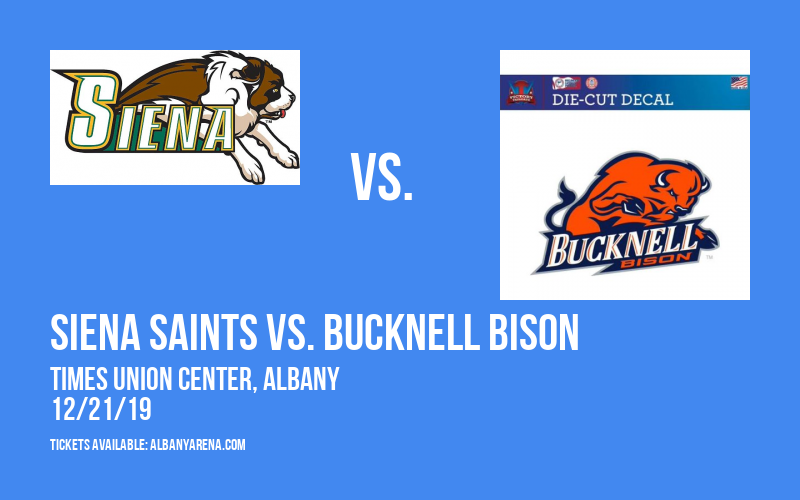 Siena Saints vs. Bucknell Bison at Times Union Center