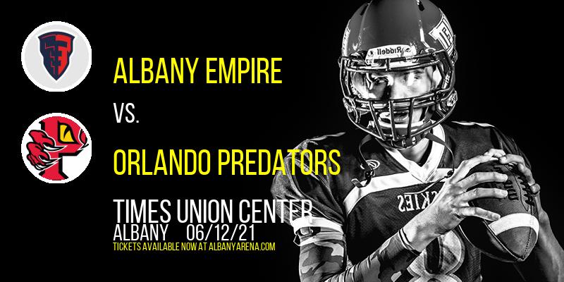Albany Empire vs. Orlando Predators at Times Union Center