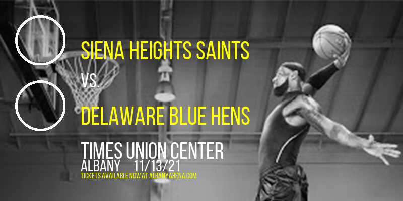 Siena Heights Saints vs. Delaware Blue Hens at Times Union Center