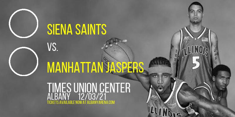Siena Saints vs. Manhattan Jaspers at Times Union Center